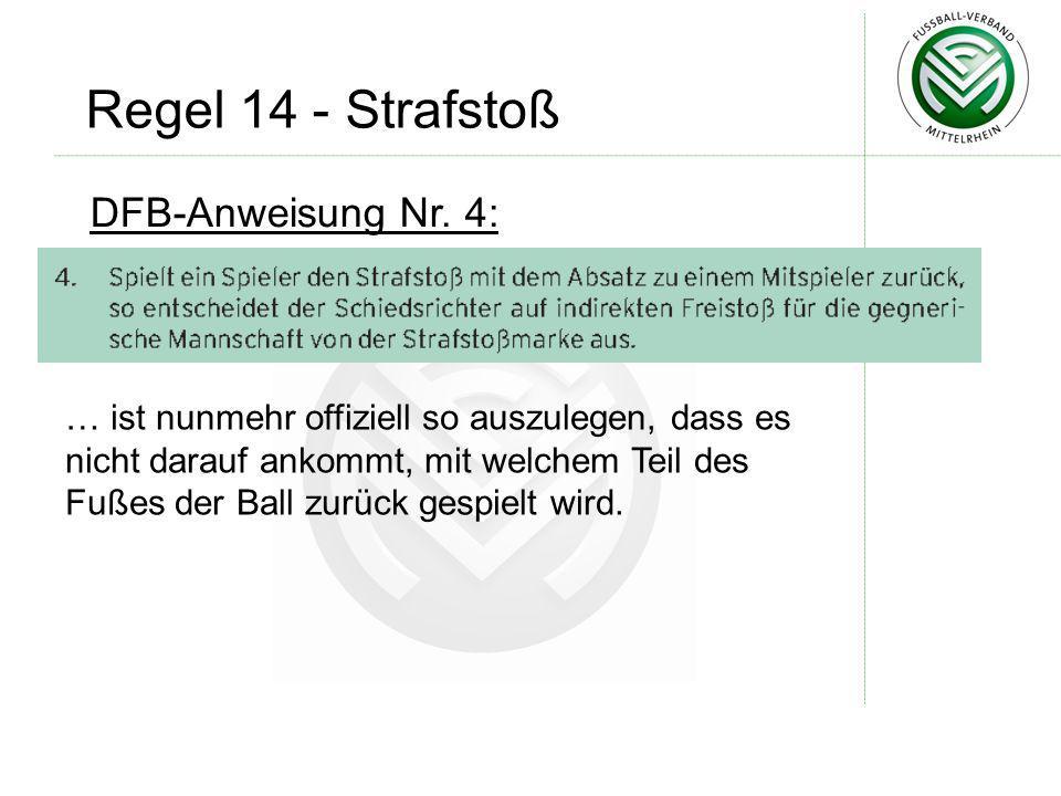 Regel 14 - Strafstoß DFB-Anweisung Nr. 4:
