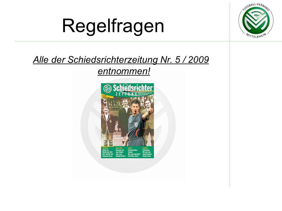 Alle der Schiedsrichterzeitung Nr. 5 / 2009 entnommen!
