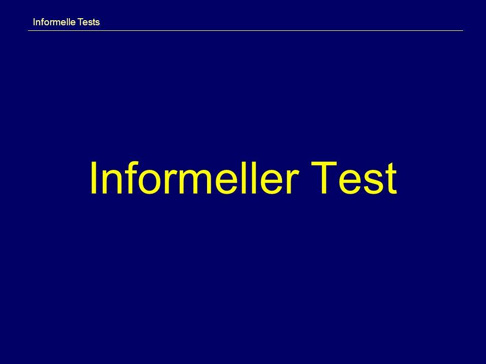 Informelle Tests Informeller Test
