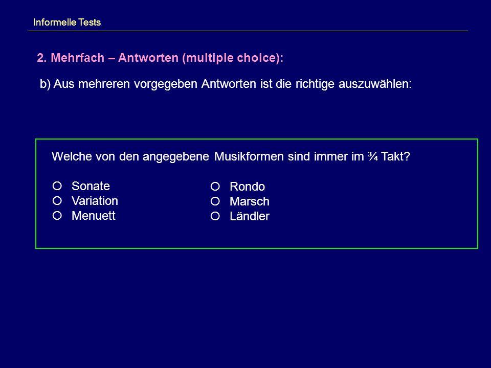 2. Mehrfach – Antworten (multiple choice):
