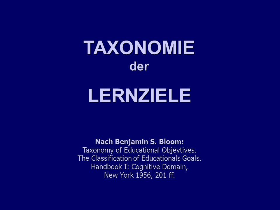 TAXONOMIE LERNZIELE der Nach Benjamin S. Bloom: