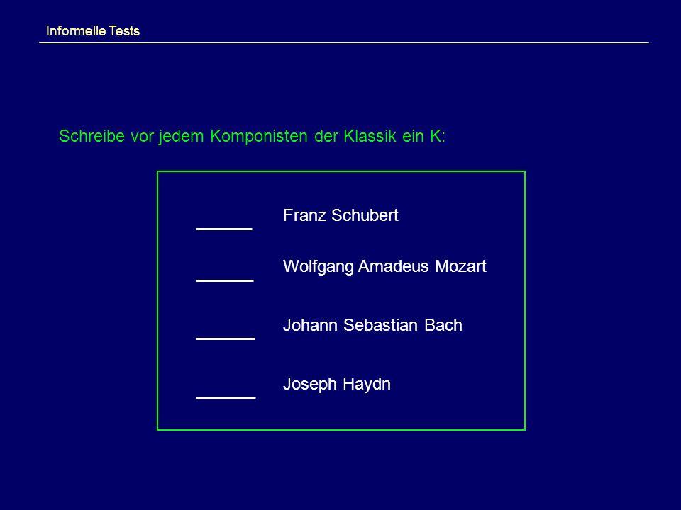 Schreibe vor jedem Komponisten der Klassik ein K:
