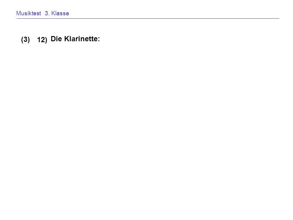 Musiktest 3. Klasse (3) 12) Die Klarinette: