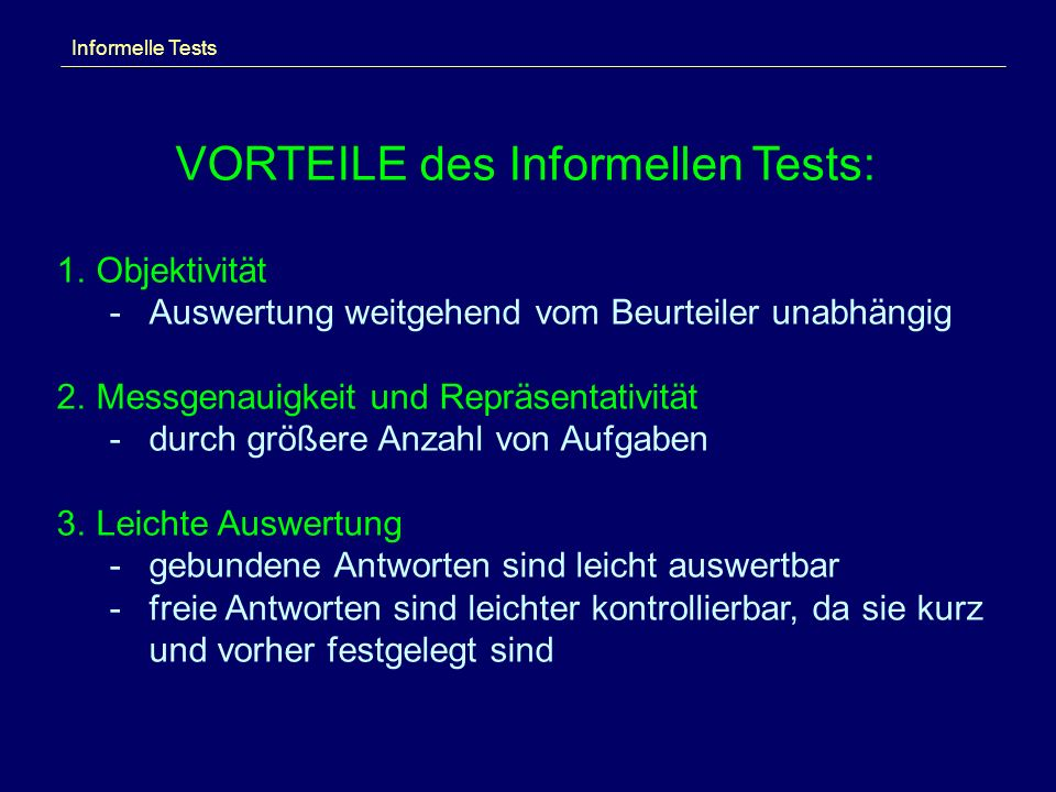VORTEILE des Informellen Tests: