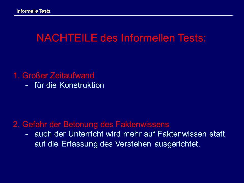 NACHTEILE des Informellen Tests: