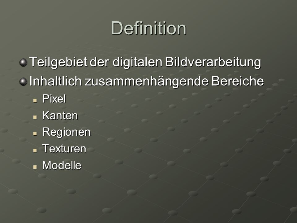 Definition Teilgebiet der digitalen Bildverarbeitung