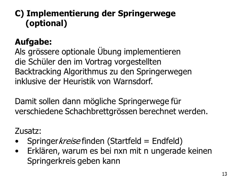 C) Implementierung der Springerwege (optional)