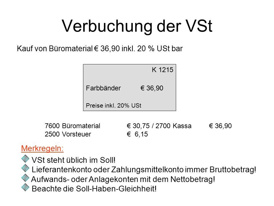 Verbuchung der VSt Merkregeln: VSt steht üblich im Soll!