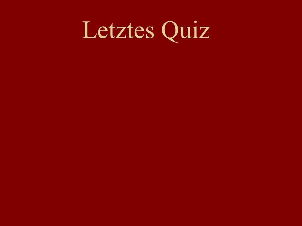 Letztes Quiz
