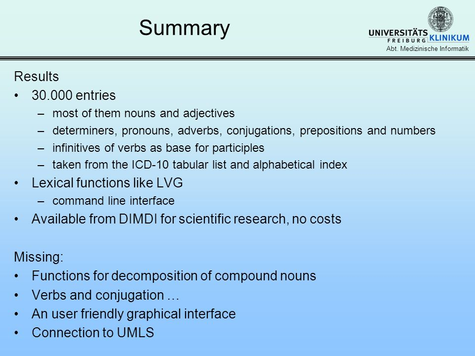 Summary Results 30.000 entries Lexical functions like LVG
