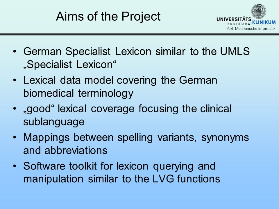 "Aims of the Project German Specialist Lexicon similar to the UMLS ""Specialist Lexicon Lexical data model covering the German biomedical terminology."
