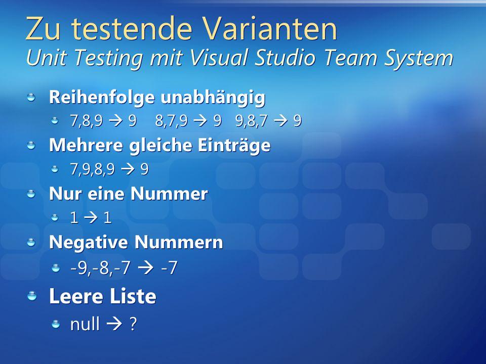Zu testende Varianten Unit Testing mit Visual Studio Team System