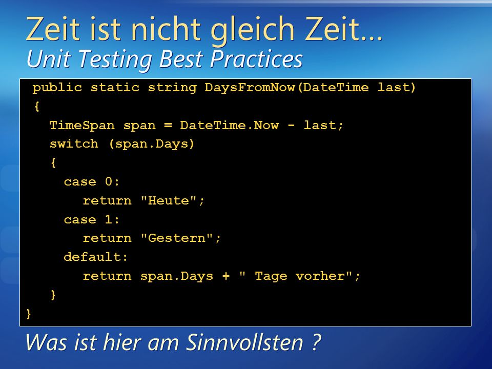 Zeit ist nicht gleich Zeit… Unit Testing Best Practices