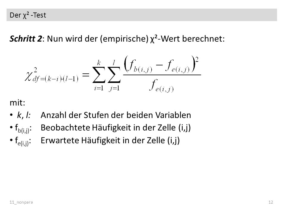 Schritt 2: Nun wird der (empirische) χ²-Wert berechnet: