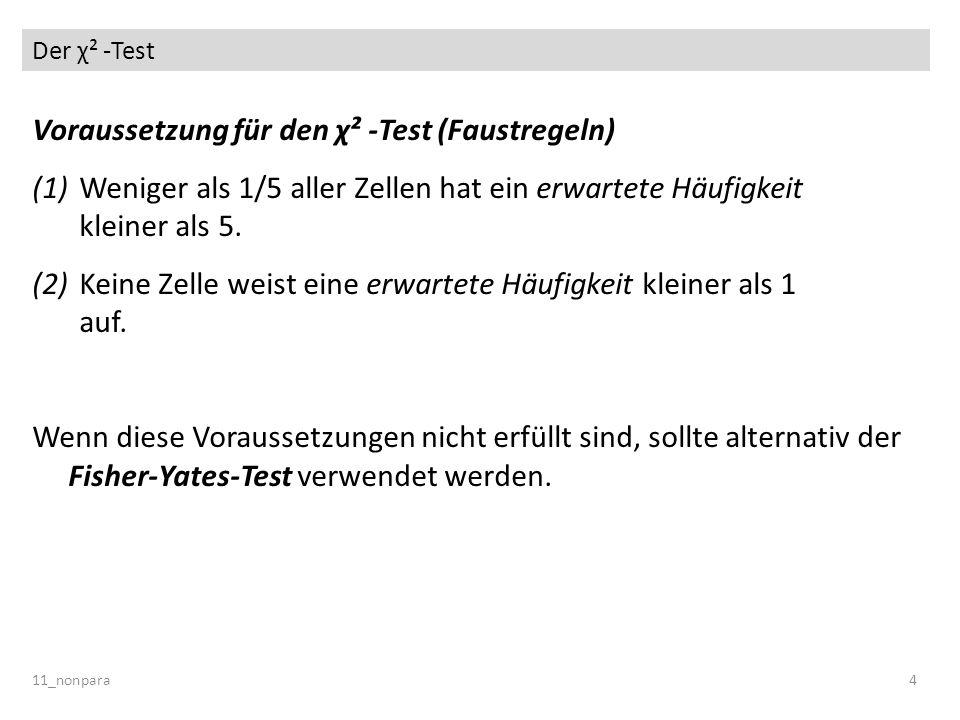 Voraussetzung für den χ² -Test (Faustregeln)