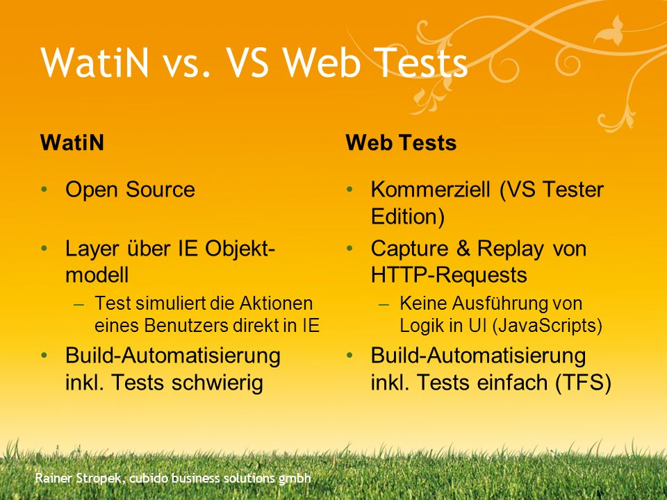 WatiN vs. VS Web Tests WatiN Web Tests Open Source