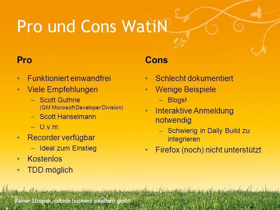 Pro und Cons WatiN Pro Cons Funktioniert einwandfrei
