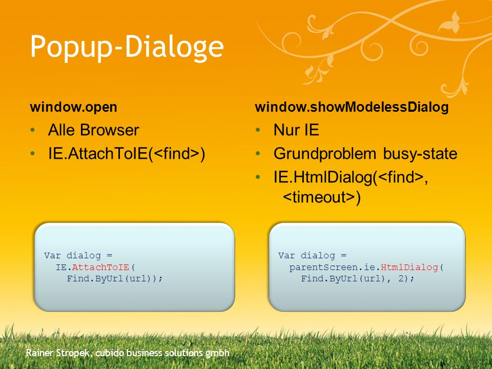 Popup-Dialoge Alle Browser IE.AttachToIE(<find>) Nur IE