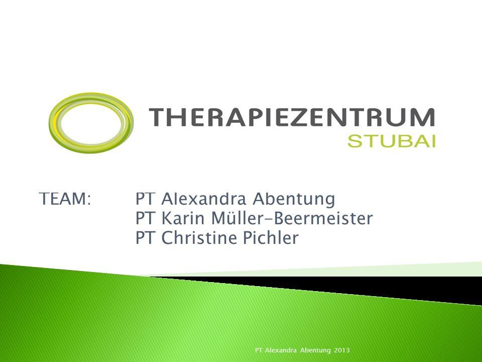 TEAM: PT Alexandra Abentung PT Karin Müller-Beermeister