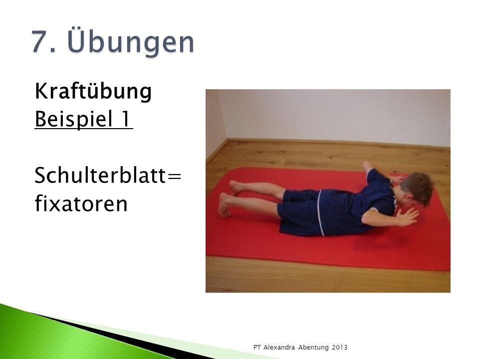 7. Übungen Kraftübung Beispiel 1 Schulterblatt= fixatoren