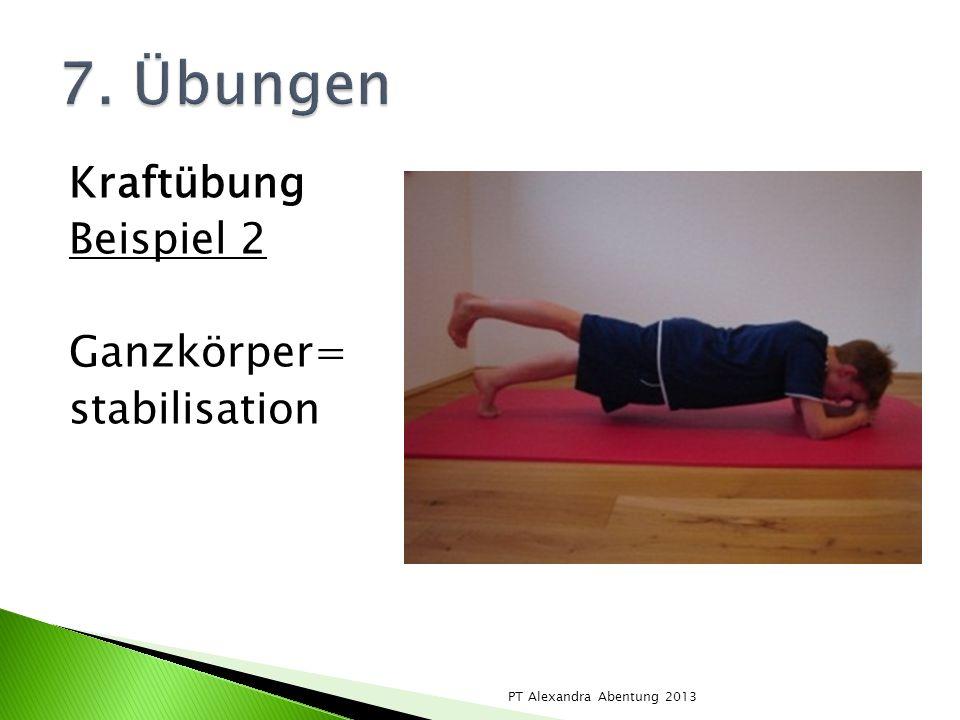 7. Übungen Kraftübung Beispiel 2 Ganzkörper= stabilisation