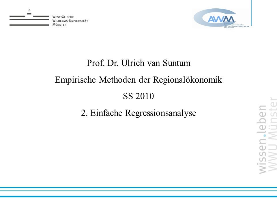 Prof. Dr. Ulrich van Suntum Empirische Methoden der Regionalökonomik