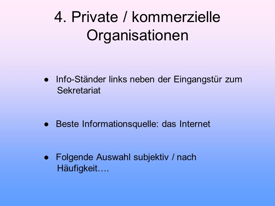 4. Private / kommerzielle Organisationen