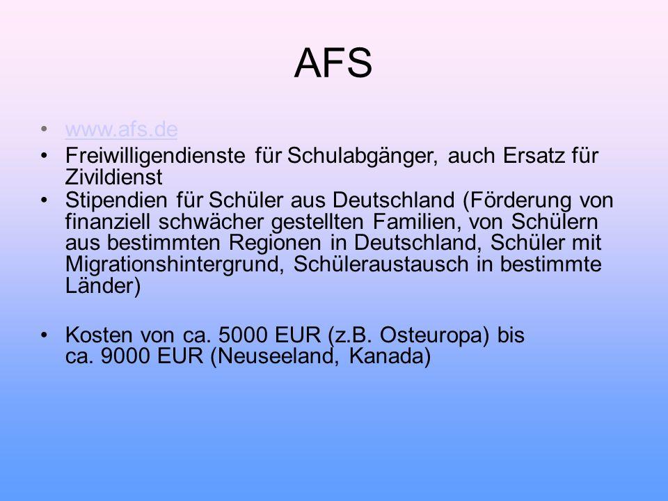 AFS www.afs.de. Freiwilligendienste für Schulabgänger, auch Ersatz für Zivildienst.