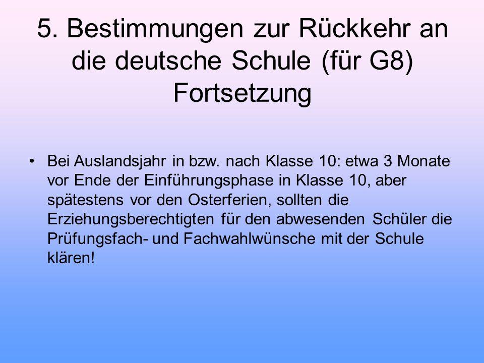 5. Bestimmungen zur Rückkehr an die deutsche Schule (für G8) Fortsetzung