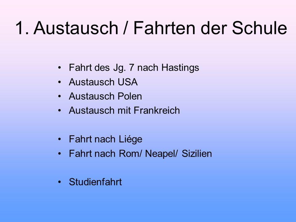1. Austausch / Fahrten der Schule