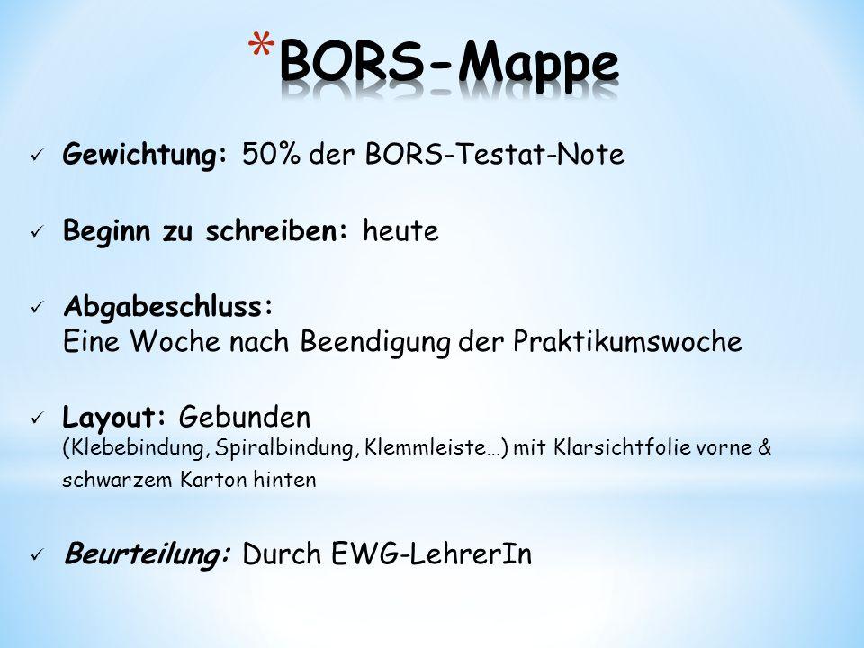 BORS-Mappe Gewichtung: 50% der BORS-Testat-Note
