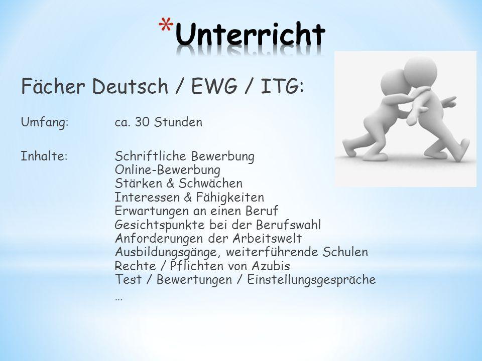 Unterricht Fächer Deutsch / EWG / ITG: Umfang: ca. 30 Stunden