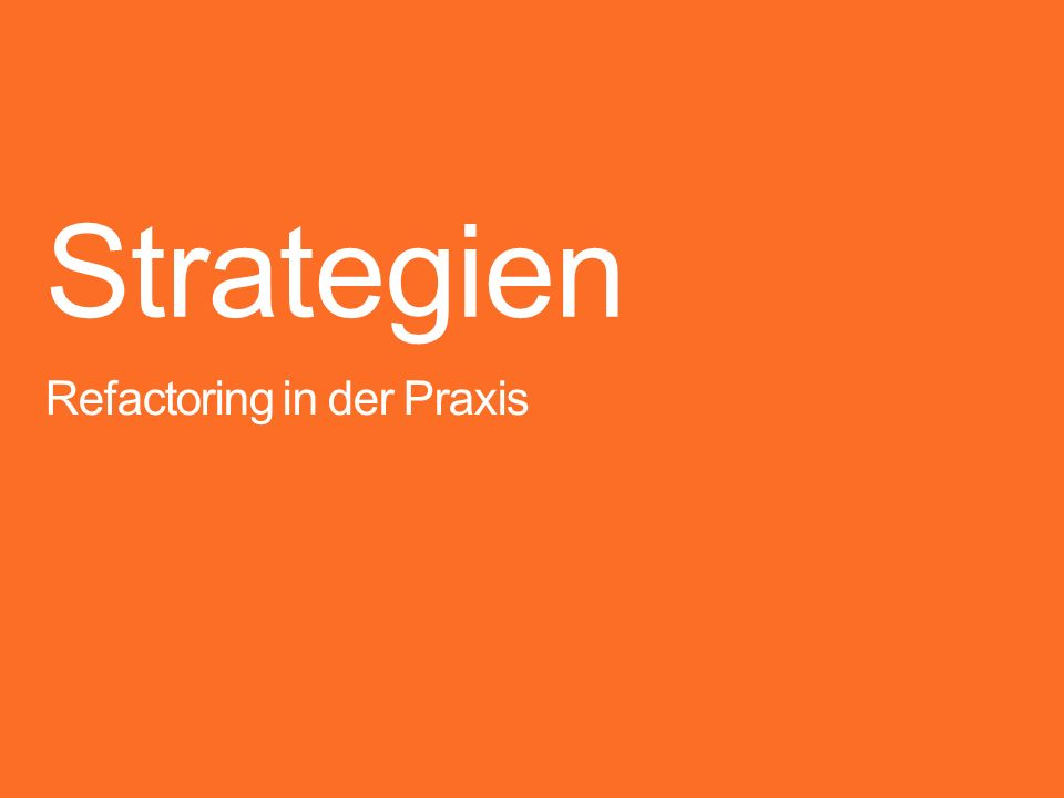 Strategien Refactoring in der Praxis Koko