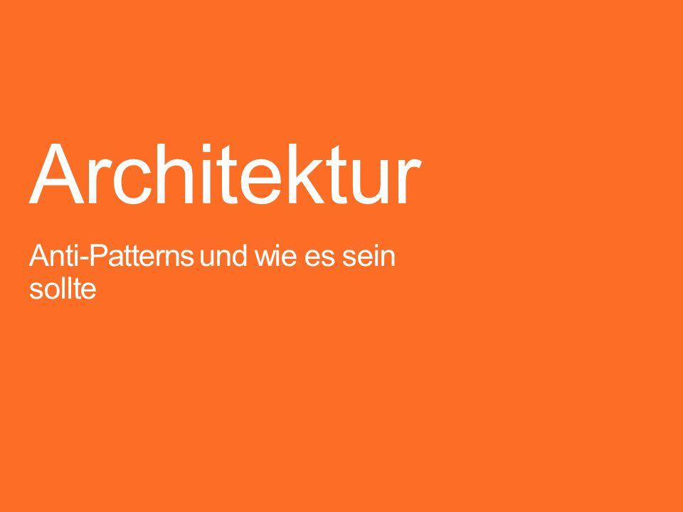 Architektur Anti-Patterns und wie es sein sollte Koko