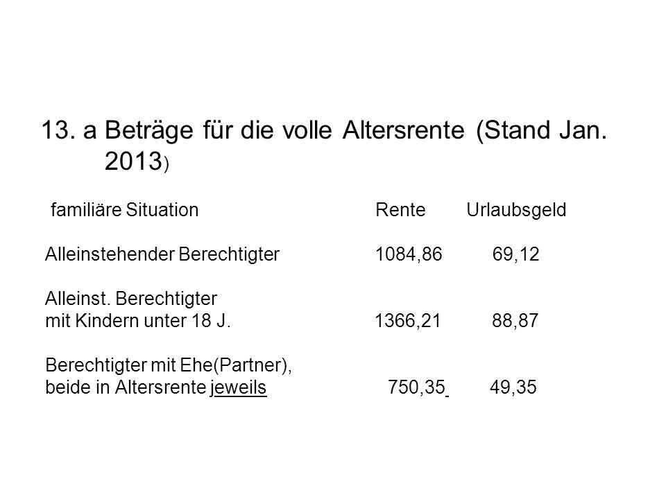 13. a Beträge für die volle Altersrente (Stand Jan. 2013)