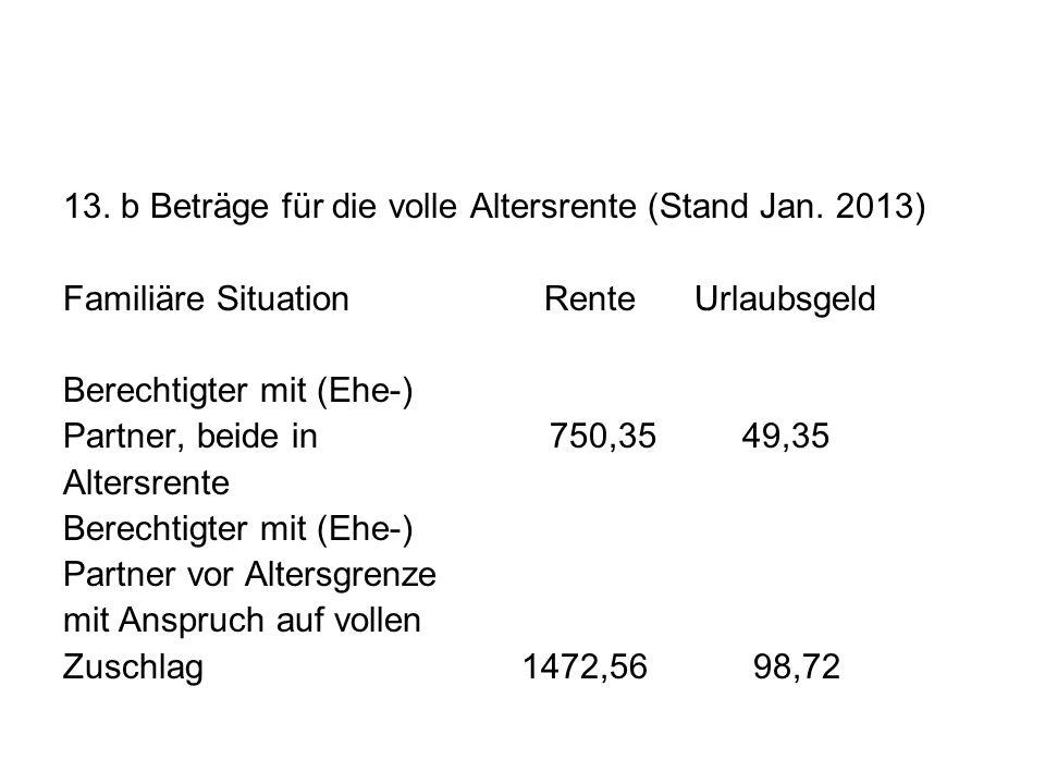 13. b Beträge für die volle Altersrente (Stand Jan. 2013)