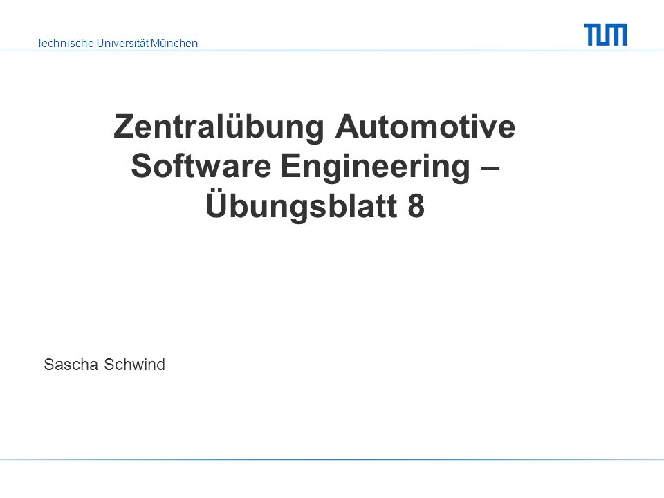 Zentralübung Automotive Software Engineering – Übungsblatt 8