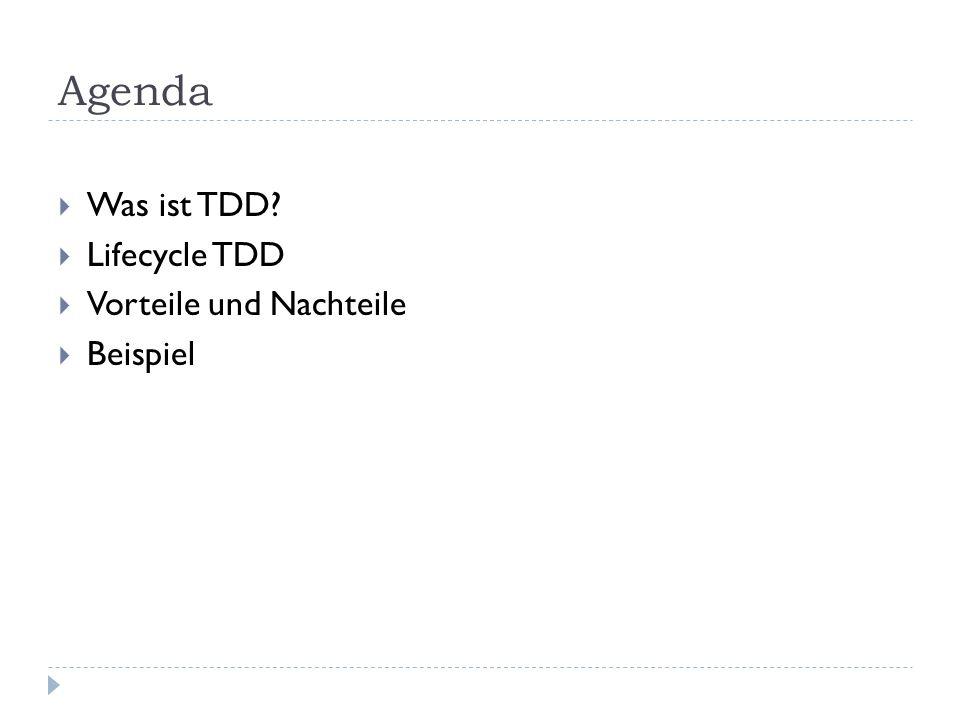Agenda Was ist TDD Lifecycle TDD Vorteile und Nachteile Beispiel