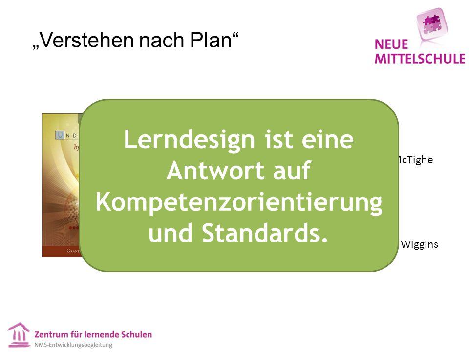 Lerndesign ist eine Antwort auf Kompetenzorientierung und Standards.