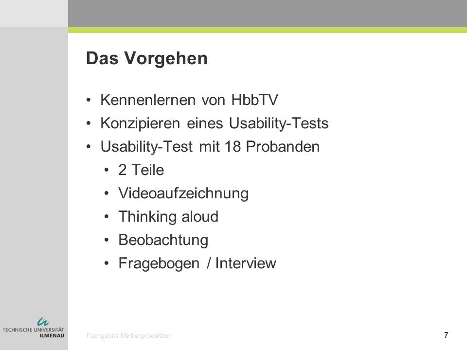 Das Vorgehen Kennenlernen von HbbTV Konzipieren eines Usability-Tests