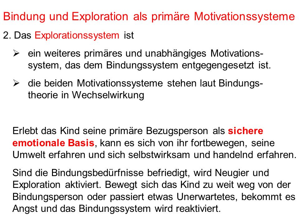 Bindung und Exploration als primäre Motivationssysteme