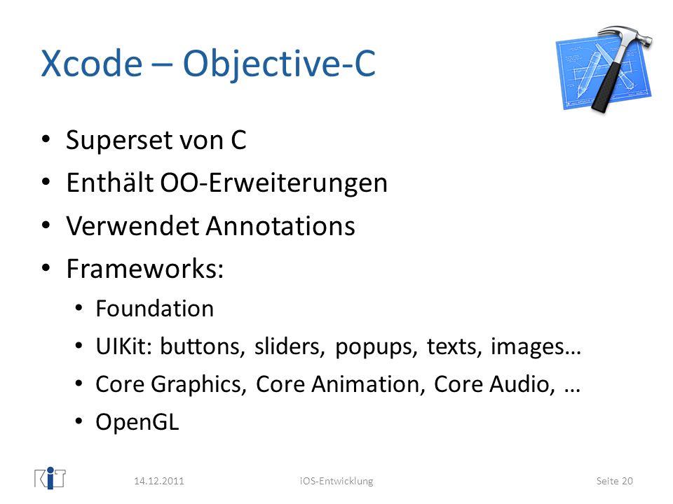 Xcode – Objective-C Superset von C Enthält OO-Erweiterungen