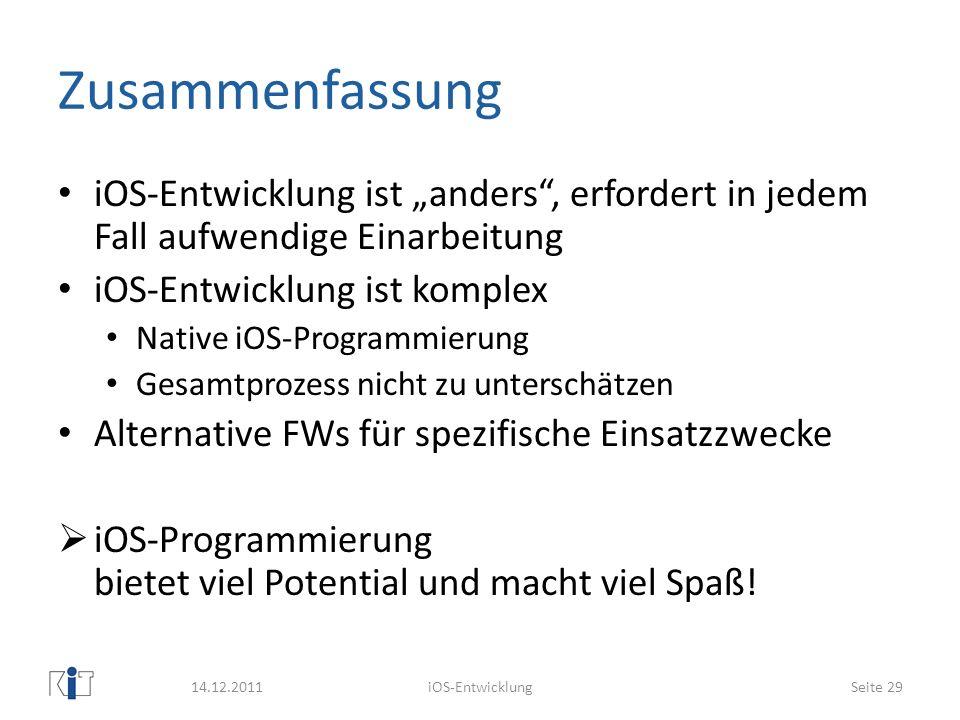 """ZusammenfassungiOS-Entwicklung ist """"anders , erfordert in jedem Fall aufwendige Einarbeitung. iOS-Entwicklung ist komplex."""