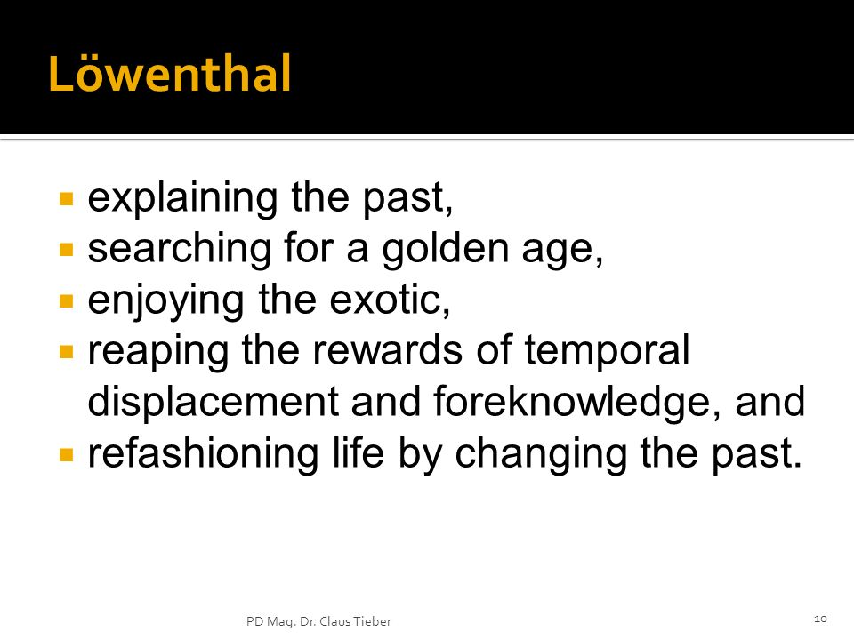 Löwenthal explaining the past, searching for a golden age,