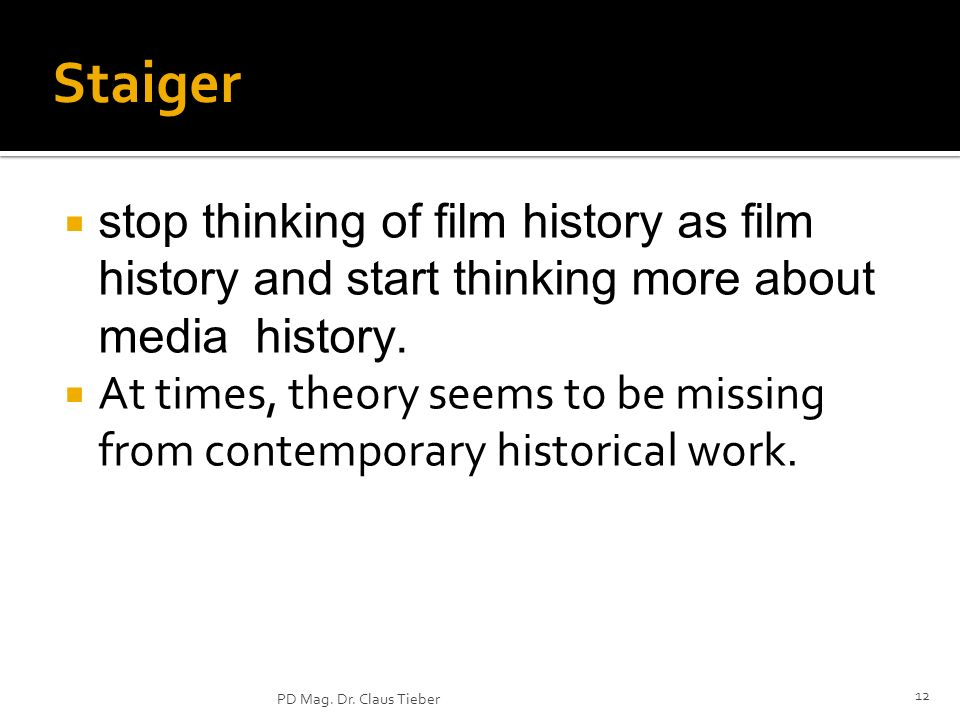 Staiger stop thinking of film history as film history and start thinking more about media history.