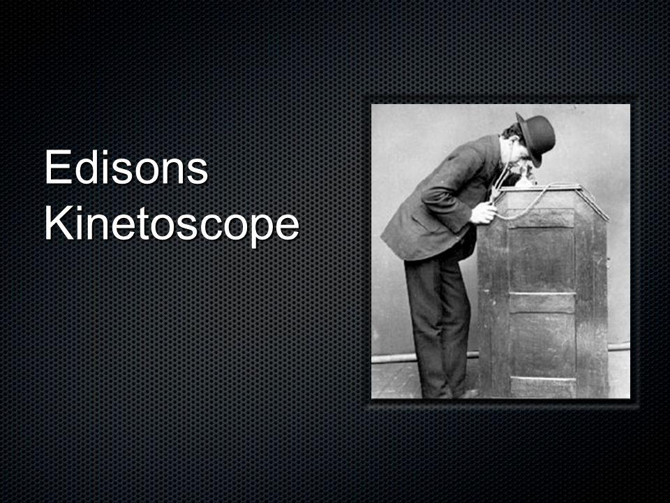 Edisons Kinetoscope