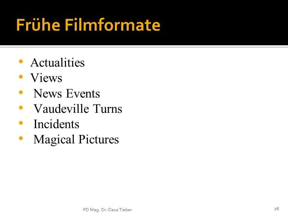 Frühe Filmformate Actualities Views News Events Vaudeville Turns