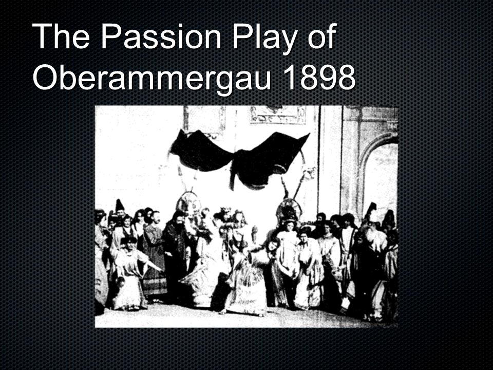 The Passion Play of Oberammergau 1898