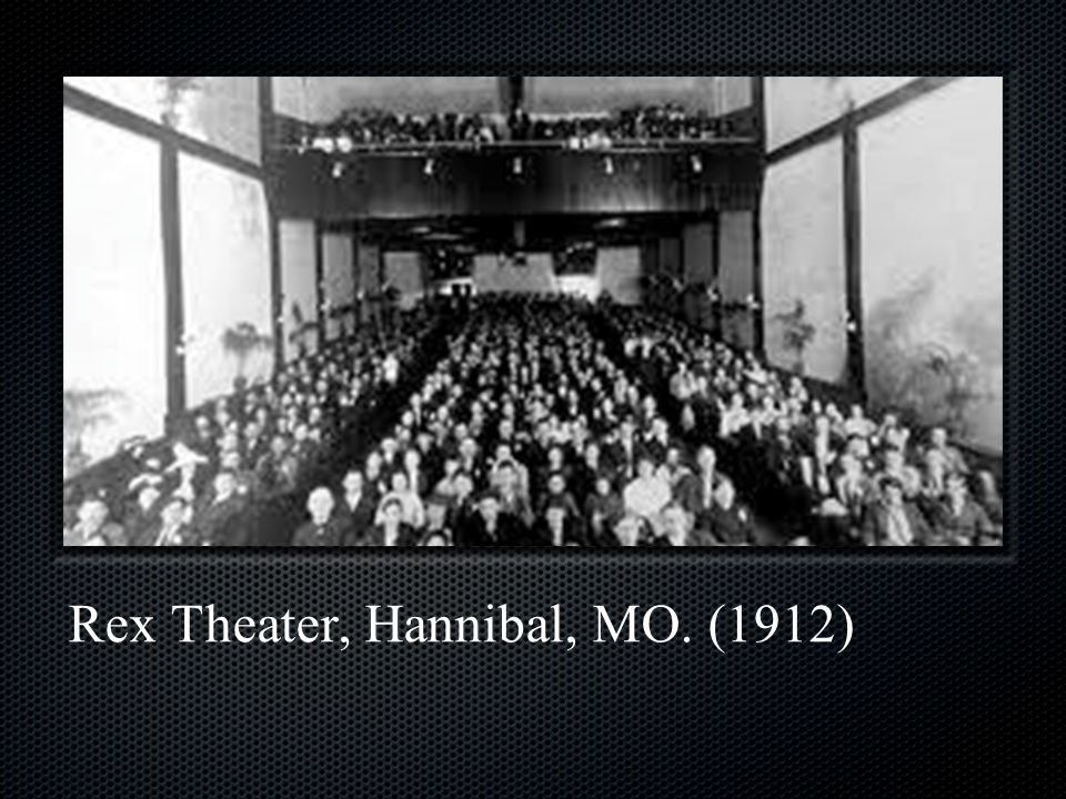 Rex Theater, Hannibal, MO. (1912)