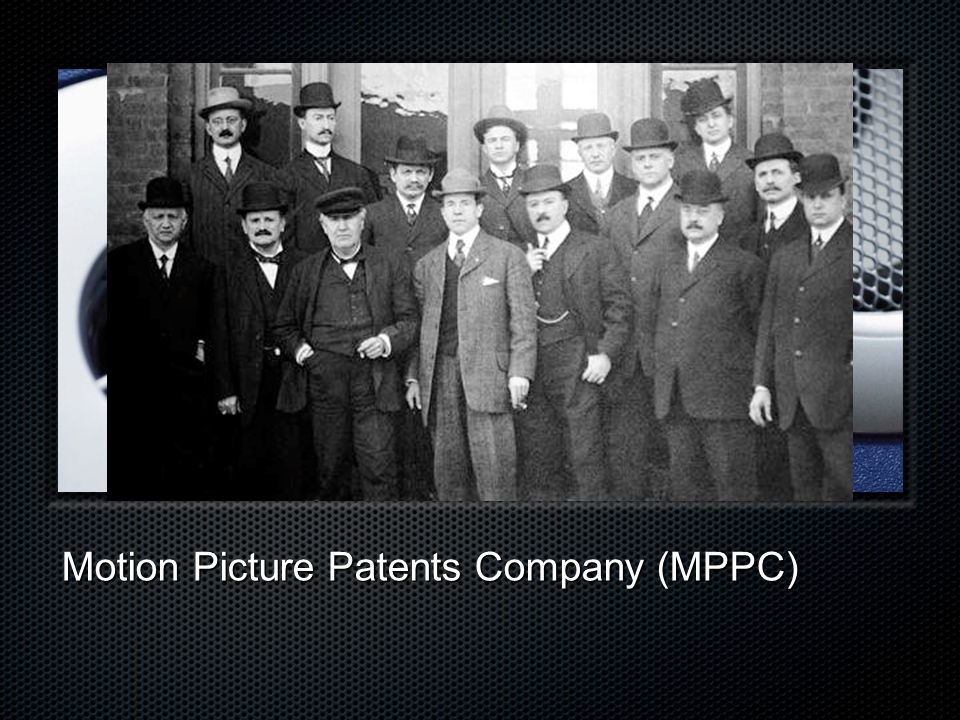 Motion Picture Patents Company (MPPC)